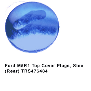 Ford M5R1 Top Cover Plugs Steel (Rear) TRS476484